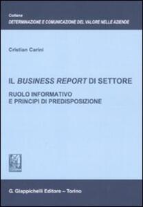 Il business report di settore. Ruolo informativo e principi di predisposizione