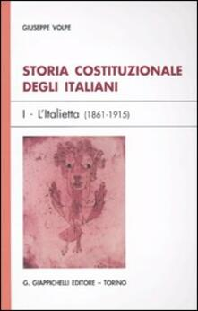 Grandtoureventi.it Storia costituzionale degli italiani. Vol. 1: L'Italietta (1861-1915). Image