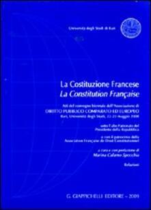 La Costituzione francese-La Constitution française. Atti del Convegno biennale dellAssociazione di diritto pubblico comparato ed europeo (Bari, 22-23 maggio 2008).pdf