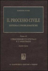 Il processo civile. Sistema e problematiche. Vol. 3: I procedimenti speciali e l'arbitrato.