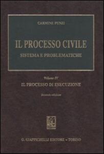 Il processo civile. Sistema e problematiche. Vol. 4: Il processo di esecuzione.