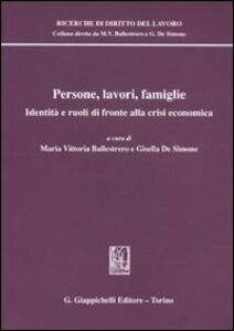 Libro Persone, lavori, famiglie. Identità e ruoli di fronte alla crisi economica