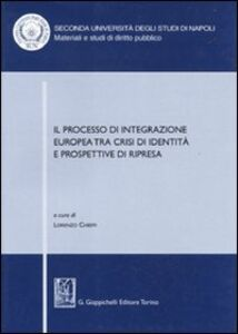 Libro Il processo di integrazione europea tra crisi di identità e prospettive di ripresa. Atti del Convegno (Santa Maria Capua Vetere, 17-18 maggio 2007)