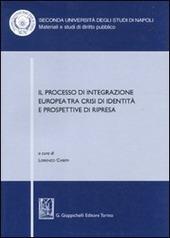 Il processo di integrazione europea tra crisi di identità e prospettive di ripresa. Atti del Convegno (Santa Maria Capua Vetere, 17-18 maggio 2007)