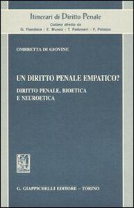 Libro Un diritto penale empatico? Diritto penale, bioetica e neuroetica Ombretta Di Giovine