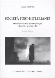 Urbe-Internet. Vol. 2: Società post-hitleriane? Materiali didattici di antropologia ed estetica giuridica.