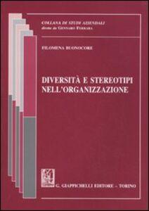 Libro Diversità e stereotipi nell'organizzazione Filomena Buonocore