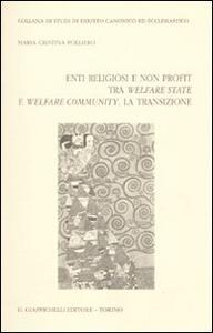 Libro Enti religiosi e non profit tra welfare state e welfare community. La transizione M. Cristina Folliero