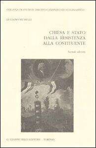 Libro Chiesa e stato. Dalla resistenza alla costituente Luciano Musselli