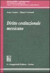 Libro Diritto costituzionale messicano Jorge Carpizo , Miguel Carbonell