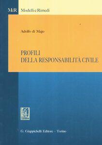Libro Profili della responsabilità civile Adolfo Di Majo