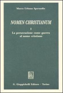 Voluntariadobaleares2014.es Nomen christianum. Vol. 1: La persecuzione come guerra al nome cristiano. Image