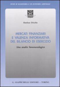 Libro Mercati finanziari e valenza informativa del bilancio di esercizio. Una analisi fenomenologica