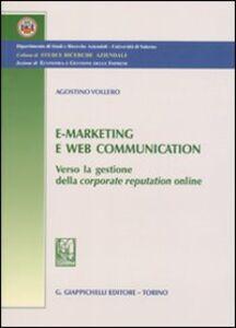 Foto Cover di E-marketing e Web communication. Verso la gestione della corporate reputatio online, Libro di Agostino Vollero, edito da Giappichelli