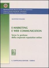 E-marketing e Web communication. Verso la gestione della corporate reputatio online