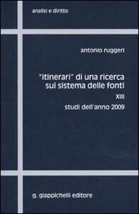«Itinerari» di una ricerca sul sistema delle fonti. Vol. 13: Studi dell'anno 2009.