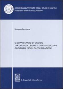 Il doppio grado di giudizio tra garanzia dei diritti e organizzazione giudiziaria. Profili di comparazione.pdf