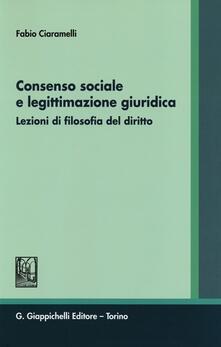 Consenso sociale e legittimazione giuridica. Lezioni di filosofia del diritto.pdf