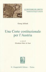 Foto Cover di Una Corte costituzionale per l'Austria, Libro di Georg Jellinek, edito da Giappichelli