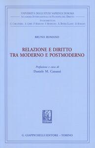 Foto Cover di Relazione e diritto tra moderno e postmoderno, Libro di Bruno Romano, edito da Giappichelli