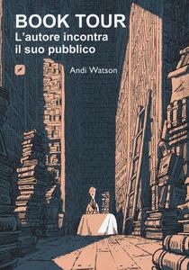 Libro Book tour. L'autore incontra il suo pubblico Andi Watson