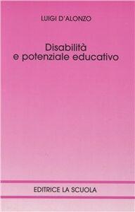 Libro Disabilità e potenziale educativo Luigi D'Alonzo