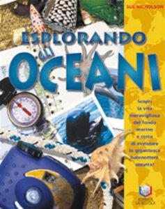 Libro Esplorando gli oceani Sue Nicholson