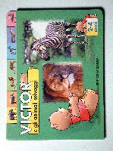 Libro Victor e gli animali selvaggi Jay Ivens