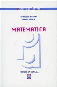Libro Matematica Ferdinando Arzarello , Ornella Robutti