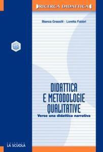 Didattica e metodologie qualitative. Verso una didattica narrativa