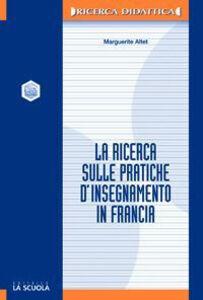 Libro La ricerca sulle pratiche d'insegnamento in Francia Marguerite Altet