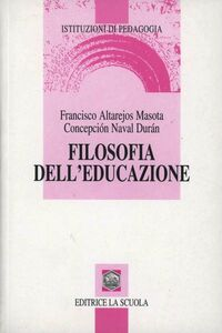Libro Filosofia dell'educazione Francisco Altarejos Masota , Concepcion Naval Duran