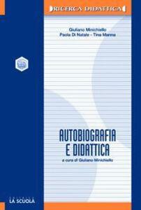 Foto Cover di Autobiografia e didattica. L'identità riflessiva nei percorsi educativi, Libro di AA.VV edito da La Scuola