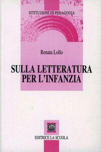 Libro Sulla letteratura per l'infanzia Renata Lollo