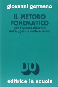 Il metodo fonematico per l'apprendimento del leggere e dello scrivere. Ediz. ampliata