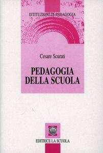 Libro Pedagogia della scuola Cesare Scurati