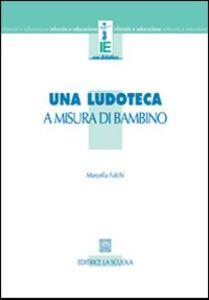 Libro Una ludoteca a misura di bambino Marcella Falchi