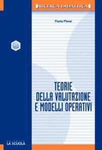 Libro Teorie della valutazione e modelli operativi Paola Plessi