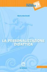 Foto Cover di La personalizzazione didattica, Libro di Mario Martinelli, edito da La Scuola