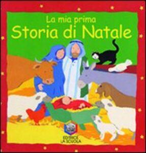 Foto Cover di La mia prima storia di Natale, Libro di Lois Rock, edito da La Scuola