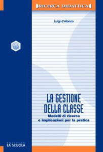 La gestione della classe. Modelli di ricerca e implicazioni per la pratica