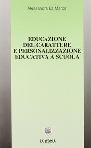 Educazione del carattere e personalizzazione educativa a scuola