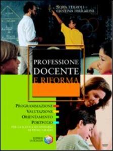Professione docente e riforma. Programmazione, valutazione, orientamento, portfolio per la scuola secondaria di primo grado