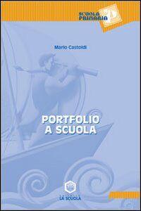 Libro Portfolio a scuola Mario Castoldi