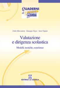 Libro Valutazione e dirigenza scolastica. Modelli, tecniche, esperienze Fabio Marcantoni , Giuseppe Negro , Sesto Vigiani