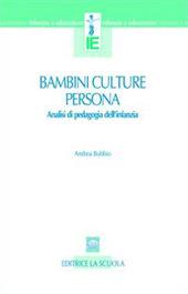 Bambini, culture, persona. Analisi di pedagogia dell'infanzia