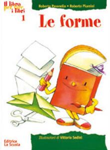 Il libro per fare i libri. Ediz. illustrata - Roberto Pavanello,Roberto Piumini - copertina