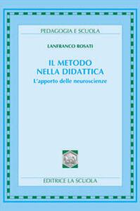 Libro Il metodo nella didattica. L'apporto delle neuroscienze Lanfranco Rosati