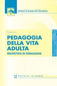 Libro Pedagogia della vita adulta. Prospettive di formazione Daniele Loro