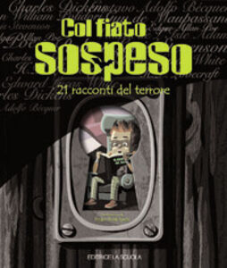 Libro Col fiato sospeso. 21 racconti del terrore